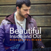 Beautiful Inside and Out - Michael Tulimiero