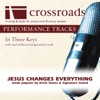 Jesus Changes Everything (Made Popular by Ernie Haase & Signature Sound) [Performance Tracks] - Crossroads Performance Tracks