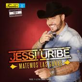 Matemos Las Ganas - Jessi Uribe