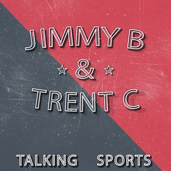 Jimmy B and Trent C