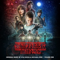 Stranger Things, Vol. 1 (A Netflix Original Series Soundtrack) - Kyle Dixon & Michael Stein