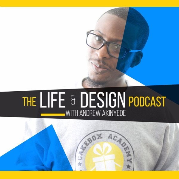 The Life and Design Podcast : Inspiration | Motivation | Creativity | Personal Branding