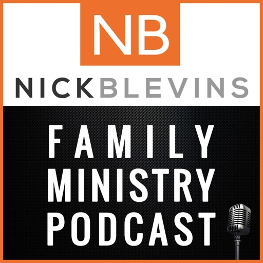 Cover image of Nick Blevins Family Ministry Podcast: Children | Youth | Students | NextGen