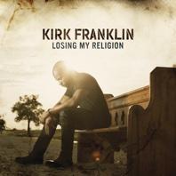 Losing My Religion - Kirk Franklin