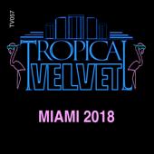 Tropical Velvet Miami 2018