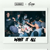 Want It All (feat. G-Eazy) - Single