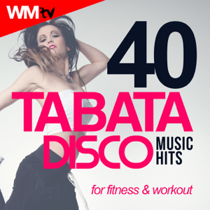 Various Artists - 40 Tabata Disco Music Hits For Fitness & Workout (20 Sec. Work and 10 Sec. Rest Cycles With Vocal Cues / High Intensity Interval Training Compilation for Fitness & Workout)