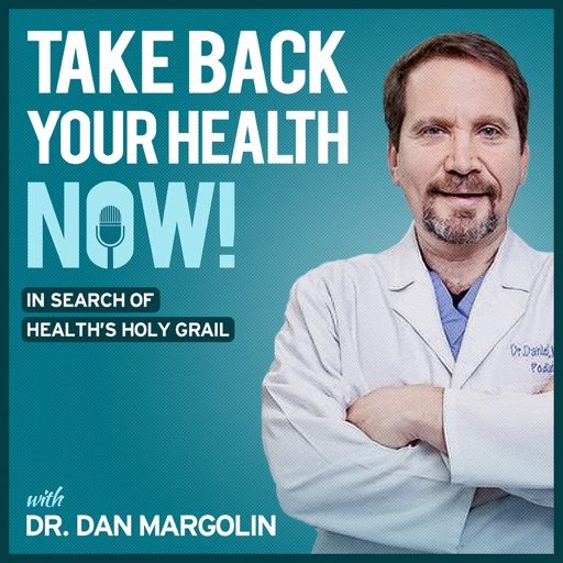 Cover image of Take Back Your Health NOW! with Dr Dan Margolin