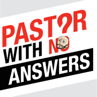 Pastor With No Answers Variety Podcast podcast