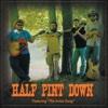 Half Pint Down - Half Pint Down