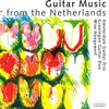 Guitar Music from the Netherlands - Amsterdam Guitar Trio, Groningen Guitar Duo & Wim Hoogewerf