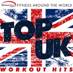 Workout Music Source - Top UK Workout Hits Fitness Around the World (60 Min Non-Stop Mix 130 BPM)
