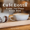 Relax α Wave - Café Bossa - Guitar and Piano Bossa Nova  artwork