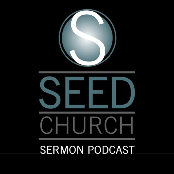 Seed Church Sermons Podcast