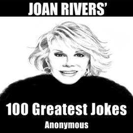 Joan Rivers' 100 Greatest Jokes (Unabridged) audiobook