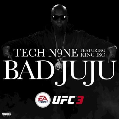 Bad JuJu - Single (feat. King Iso) - Single - Tech N9ne