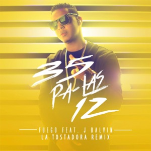 35 Pa Las 12 (feat. J Balvin) [La Tostadora Remix] - Single Mp3 Download