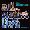 All Night Live, Vol. 1, The Mavericks
