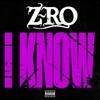 I Know - Single - Z-Ro