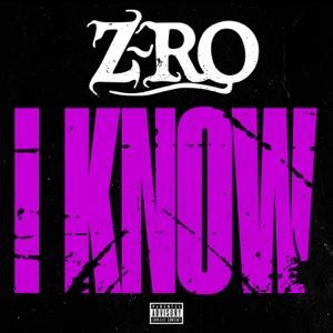 I Know - Single - Z-Ro - Z-Ro