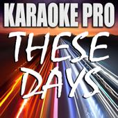 These Days (Originally Performed by Rudimental, Macklemore, Jess Glynne, Dan Caplan) [Instrumental Version]