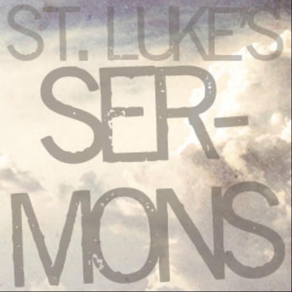 St. Luke's  Sermons
