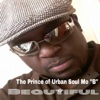 "Beautiful - Single - The Prince of Urban Soul Mo ""B"""