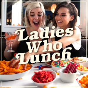 Ladies Who Lunch podcast