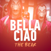 The Bear - Bella Ciao (La Casa de Papel)  arte