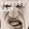 Lazy (feat. David Byrne) - Single - X-Press 2