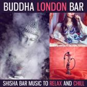 Buddha London Bar: Shisha Bar Music to Relax and Chill, Indian Orient Lounge