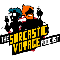 The Sarcastic Voyage Podcast podcast