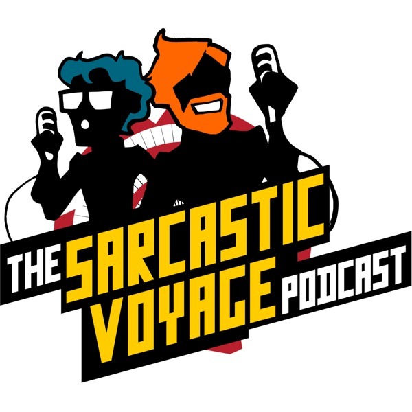 The Sarcastic Voyage Podcast