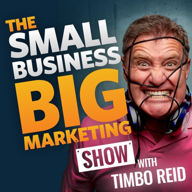 The small business big marketing show insanely effective marketing the small business big marketing show insanely effective marketing ideas by tim reid on apple podcasts spiritdancerdesigns Gallery