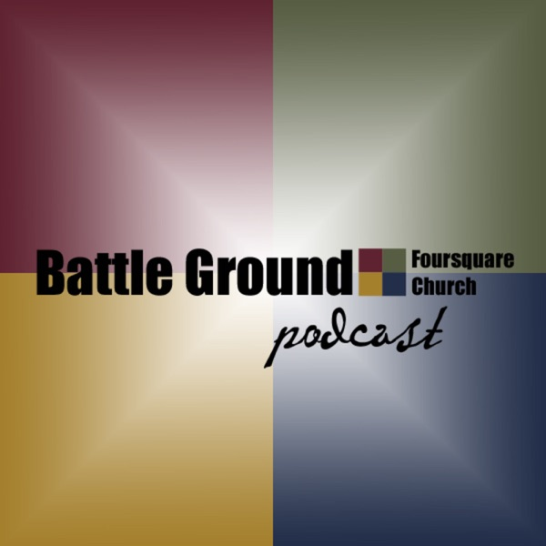 Battle Ground Foursquare Church's Podcast