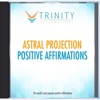 Astral Projection Affirmations - EP - Trinity Affirmations