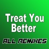 Treat You Better (All Remixes) - EP - Piccadilly Corner