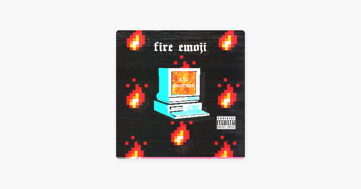 Fire Emoji - EP by Kid Brother