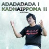 Adadadada Kadhaippoma Saluting the Spirit of Thamizh Single