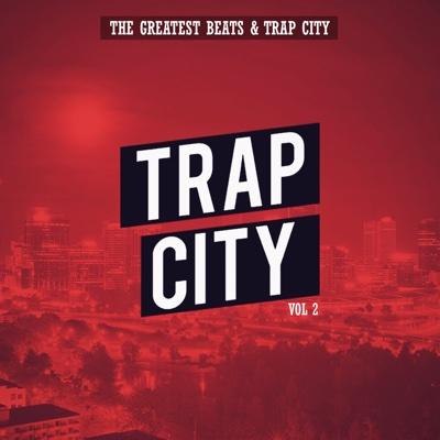 Trap City, Vol. 2 - The Greatest Beats & Trap City album