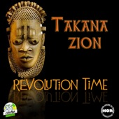Takana Zion - Revolution Time