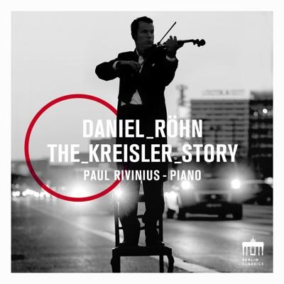The Kreisler Story - Daniel Röhn & Paul Rivinius album