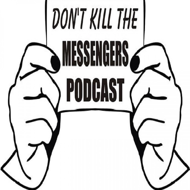 don t kill the messengers podcast by trayon samuel jr on apple podcasts
