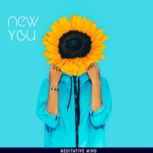 Meditative Mind - New You