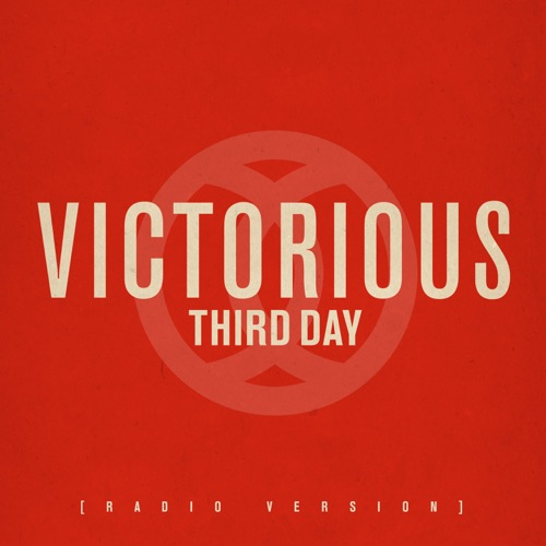 Third Day - Victorious (Radio Version) - Single