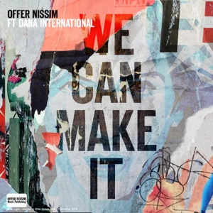 We Can Make It (Club Mix) [feat. Dana International] - Single - Offer Nissim - Offer Nissim
