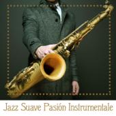 Jazz Suave Pasión Instrumentale: Mejor Jazz Música Salón, Fácil Sonidos que Escuchan, Más Relajante de Fondo, Smooth Jazz Café Bar, Jazzy Chillout Noche