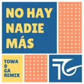 No Hay Nadie Mas (Remix) - Dj Towa & G.A.