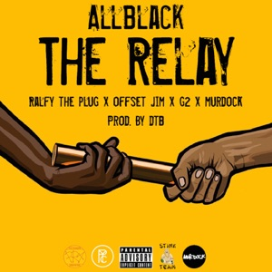 The Relay (feat. Ralfy the Plug, Offset Jim, G2 & Murdock) - Single Mp3 Download