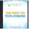 Think Yourself Thin Affirmations - EP - Trinity Affirmations